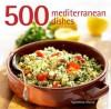 500 Mediterranean Dishes. Valentia Sforza - Valentina Sforza