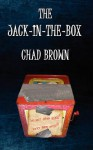 The Jack-In-The-Box - Chad P. Brown