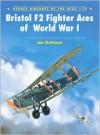Bristol F2 Fighter Aces of World War I - Jon Guttman