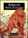 African Myths & Legends - Philip Ardagh