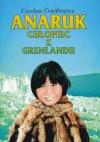 Anaruk, chłopiec z Grenlandii - Czesław Centkiewicz