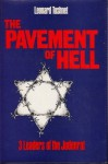 The Pavement of Hell: 3 Leaders of the Judenrat - Leonard Tushnet