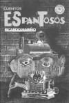 Cuentos Espantosos - Ricardo Marino, Ricardo Mariino, Jorge Sanzol