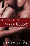 My First, My Last - Lacey Silks