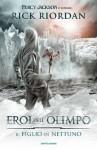 Gli eroi dell'Olimpo 2. - Il figlio di Nettuno (Italian Edition) - Rick Riordan, Loredana Baldinucci