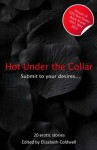 Hot Under The Collar - Tales of Submission and Domination (Xcite Best-Selling Collections) - Rachel Kramer Bussel, Elizabeth Coldwell, Giselle Renarde, Charlotte Stein, Alex Jordaine, Beverly Langland