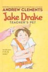 Jake Drake, Teacher's Pet - Andrew Clements, Marla Frazee, Janet Pedersen