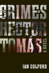 The Crimes of Hector Tomas - Ian Colford
