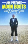 Moon Boots And Dinner Suits - Jon Pertwee