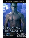 Charming the Masters - Katherine Kingston