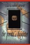The Pirate's Daughter - Robert Girardi