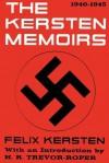 The Kersten Memoirs 1940-1945 - Felix Kersten, Hugh R. Trevor-Roper, Sam Sloan, Constantine Fitzgibbon, James Oliver