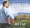Baby, Don't Go (Southern Roads #3) - Stephanie Bond, Cassandra Campbell