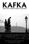 Kafka for the Twenty-First Century - Stanley Corngold, Ruth V. Gross