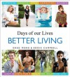 Days of our Lives Better Living: Cast Secrets for a Healthier, Balanced Life - Greg Meng, Eddie Campbell