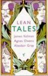 Lean Tales - James Kelman, Agnes Owens, Alasdair Gray, Owens Gray Kelman