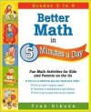 Better Math in 5 Minutes a Day: Fun Math Activities for Kids and Parents on the Go - Fran Gibson, Jamie Miller