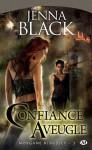 Confiance aveugle: Morgane Kingsley, T3 (Bit-Lit) (French Edition) - Jenna Black