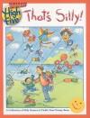 That's Silly! - Highlights for Children, Judith Moffatt, Todd Bonita