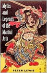 Myths and Legends of the Martial Arts - Peter Lewis