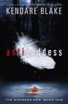 Antigoddess - Kendare Blake