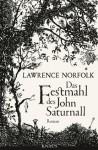 Das Festmahl des John Saturnall: Roman (German Edition) - Lawrence Norfolk, Melanie Walz