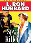 Spy Killer (Stories from the Golden Age) - L. Ron Hubbard
