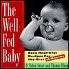 The Well-Fed Baby - O. Robin Sweet, Thomas A. Bloom