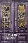Casa Tomada y Otros Cuentos - Julio Cortázar