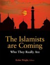 The Islamists Are Coming: Who They Really Are - Robin Wright