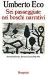 Sei passeggiate nei boschi narrativi - Umberto Eco