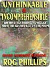 Unthinkable & Incomprehensible - Rog Phillips