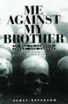 Me Against My Brother: At War in Somalia, Sudan and Rwanda - Scott Peterson