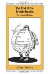 The End of the British Empire: The Historical Debate - John Darwin