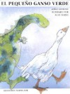 El Pequeno Ganso Verde: The Little Green Goose - Adele Sansone, A. Marks, A Sansome, Alan Marks