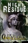 Night Residue - G.R. Yeates