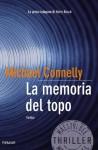 La memoria del topo (Bestseller) (Italian Edition) - Michael Connelly, M. C. Pasetti
