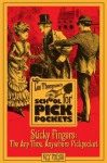 Sticky Fingers: The Any Time, Anywhere Pickpocket - Lee Thompson, Justin M. Monehen