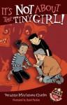 It's Not About the Tiny Girl! - Veronika Martenova Charles, David Parkins