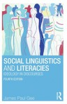 Social Linguistics and Literacies: Ideology in Discourses - James Paul Gee