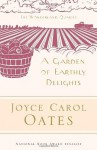 A Garden of Earthly Delights - Joyce Carol Oates, Elaine Showalter