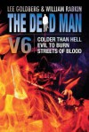 The Dead Man Vol 6: Colder Than Hell, Evil to Burn, and Streets of Blood - Lee Goldberg, William Rabkin, Lisa Klink, Anthony Neil Smith, Barry Napier