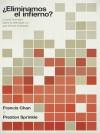 Eliminamos El Infierno?: Lo Que Dios Dice Acerca de La Eternidad, y Lo Que Nosotros Hemos Inventado - Francis Chan