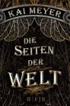 Die Seiten der Welt: Roman - Kai Meyer