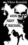 When Night Descends... - Viktor Kowalski