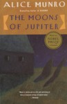 The Moons of Jupiter (Vintage Contemporaries) - Alice Munro