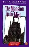 Mansion in the Mist - John Bellairs, Edward Gorey