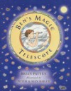 Ben's Magic Telescope - Brian Patten, Siân Bailey, Peter Bailey
