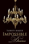 Impossible Desires - Tamsin Baker