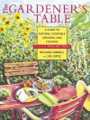 The Gardener's Table: A Guide to Natural Vegetable Growing and Cooking - Richard Merrill, Joe Ortiz